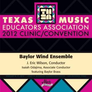 2012 Texas Music Educators Association (TMEA): Baylor Wind Ensemble
