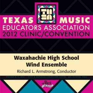 2012 Texas Music Educators Association (TMEA): Waxahachie High School Wind Ensemble