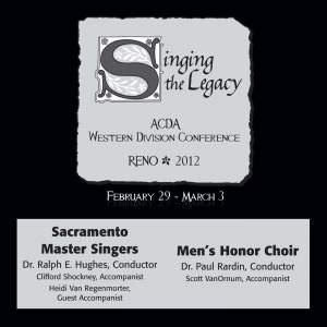 2012 American Choral Directors Association, Western Division (ACDA): Sacramento Master Singers & Men's Honor Choir