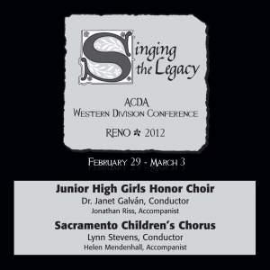 2012 American Choral Directors Association, Western Division (ACDA): Junior High Girls Honor Choir & Sacramento Children's Chorus