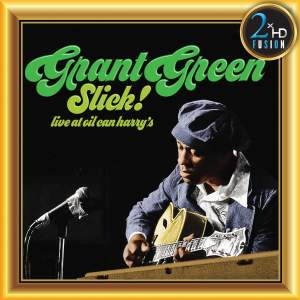 Grant Green, Slick! Live at Oil Can Harry's - 2xHD