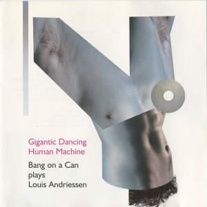Louis Andriessen: Gigantic Dancing Human Machine