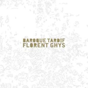 Florent Ghys: Baroque Tardif Product Image