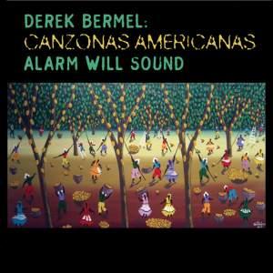 Derek Bermel: Canzonas Americanas Product Image