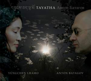 Tayatha: Yungchen Lhamo & Anton Batagov Product Image