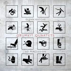Glenn Kotche - Drumkit Quartets