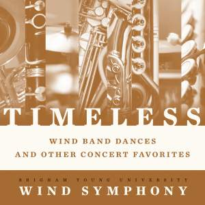 Timeless: Wind Band Dances & Other Concert Favorites