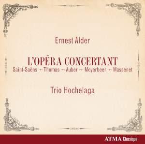 Ernest Alder: L'Opéra concertant