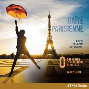 Gaîté Parisienne - Ravel, Poulenc, Offenbach