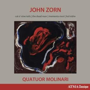 John Zorn: Cat O'Nine Tails, The Dead Man, Memento Mori & Kol Nidre