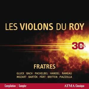 Fratres: Les Violons du Roy - 30 ans