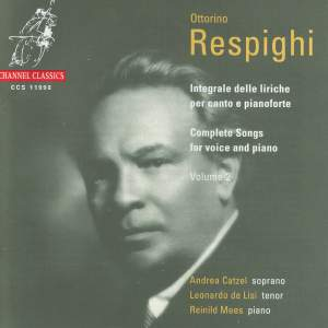 Respighi: Complete Songs for Voice and Piano Vol. 2