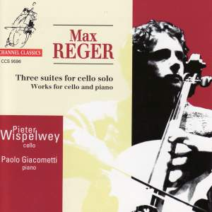 Reger: Cello Suite No 1 in G major, Op 131c No 1, etc.