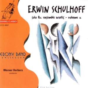 Erwin Schulhoff - Solo & Ensemble Works Vol. 2