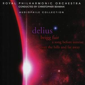 Delius: Brigg Fair, A Song Before Sunrise, Over the Hills and Far Away