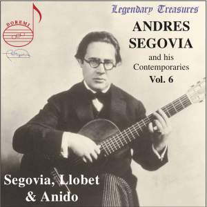 Segovia and his Contemporaries Vol. 6