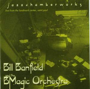 BILL BANFIELD AND THE BMAGIC ORCHESTRA: Jazz Chamber Works