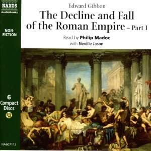 Edward Gibbon: The Decline & Fall of the Roman Empire – Part 1 (abridged) Product Image