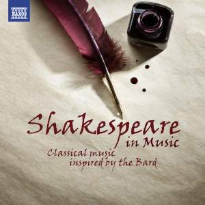 Shakespeare in Music: Classsical Music Inspired by the Bard