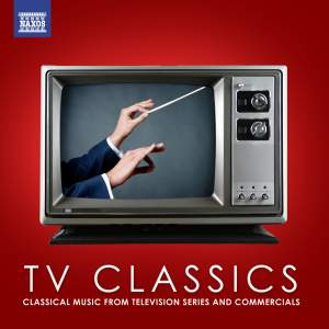 TV Classics: Classical Music from Television Series and Commercials