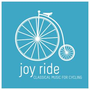 Joy Ride: Classical Music for Cycling