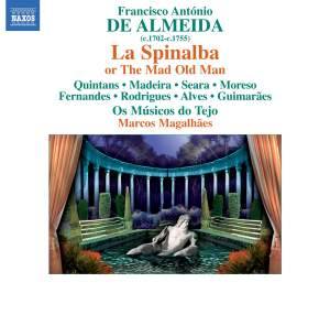 Almeida, F A: La Spinalba ovvero Il vecchio matto (Spinalba, or the mad old man) Product Image