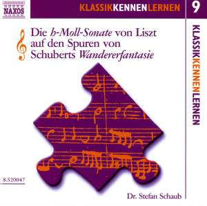 Klassik Kennen Lernen 9: Die H-Moll-Sonate Von Liszt Auf Den Spuren Von Schuberts Wandererfantasie Product Image
