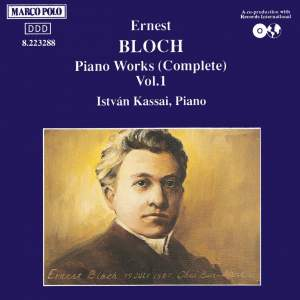 Bloch: Complete Piano Works Vol. 1 Product Image