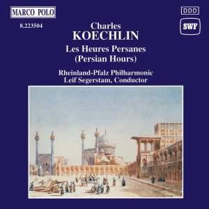 Koechlin: Les Heures Persanes, Op. 65 Product Image