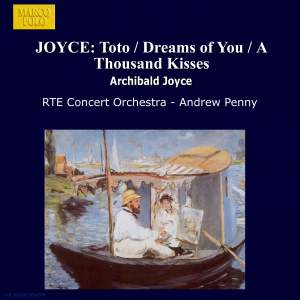 Archibald Joyce: Toto, Dreams of You, A Thousand Kisses Product Image