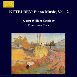Ketelbey: Piano Music, Vol. 2