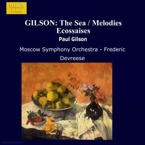 Paul Gilson: The Sea & Melodies Ecossaises Product Image