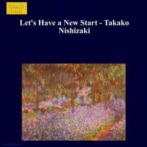 Let's Have a New Start - Takako Nishizaki