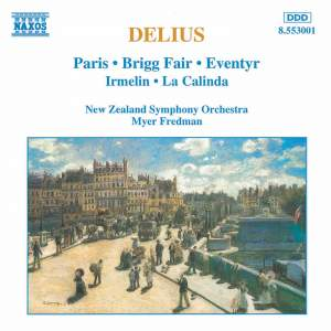 Delius: Paris, Brigg Fair, Eventyr, Irmelin & La Calinda Product Image