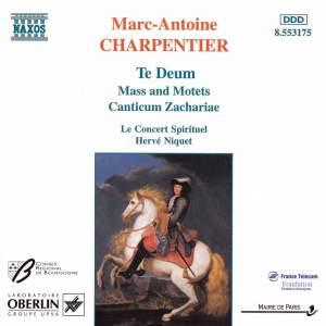 Charpentier: Te Deum, Mass & Canticum Zachariae