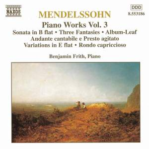 Mendelssohn: Piano Works, Vol. 3
