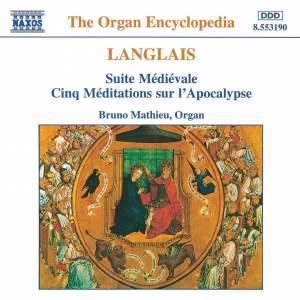 Langlais: Suite Medievale / Cinq Meditations sur l'Apocalypse Product Image
