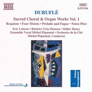 Duruflé - Sacred Choral & Organ Works, Vol. 1