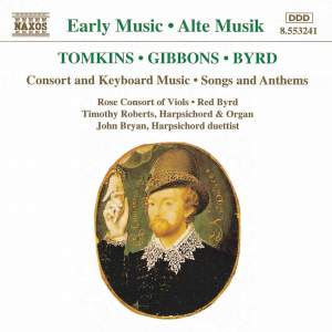 Tomkins, Gibbons & Byrd: Consort and Keyboard Music
