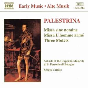Palestrina: Missa sine nomine, Missa L'homme armé, Three motets