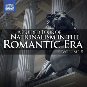 A Guided Tour of Nationalism in the Romantic Era, Vol. 8