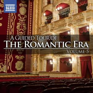 A Guided Tour of the Romantic Era, Vol. 5