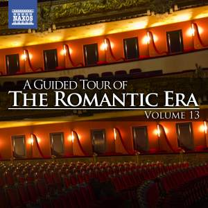 A Guided Tour of the Romantic Era, Vol. 13