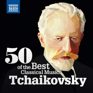 50 Of the Best Classical Music: Tchaikovsky