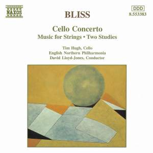 Bliss: Cello Concerto, Music for Strings & Two Studies