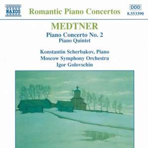 Medtner: Piano Concerto No. 2 & Piano Quintet