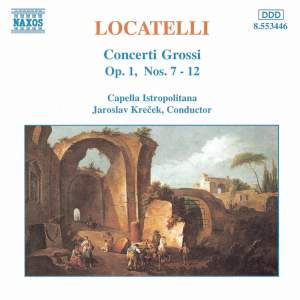Locatelli: Concerti Grossi, Op. 1 Nos. 7-12