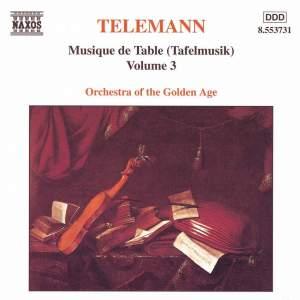 Telemann: Musique de Table (Tafelmusik), Vol. 3