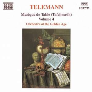 Telemann: Musique de Table (Tafelmusik), Vol. 4