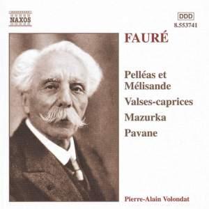 Fauré: Mazurka, Pavane, Pelléas et Mélisande & Valses Caprices Product Image